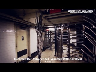 Beat Service feat. Gemma Pavlovic – Masquerade (Sunn Jellie Remix)